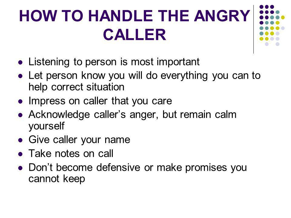 HOW TO HANDLE THE ANGRY CALLER
