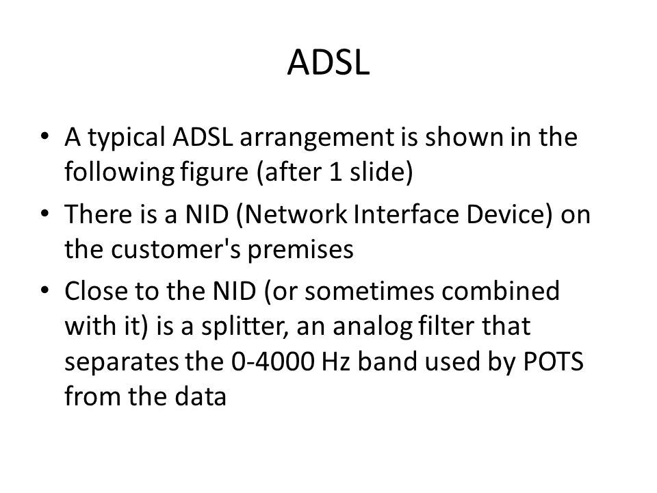 ADSL A typical ADSL arrangement is shown in the following figure (after 1 slide)