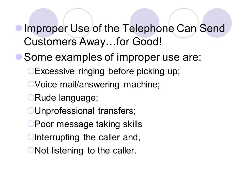 Improper Use of the Telephone Can Send Customers Away…for Good!