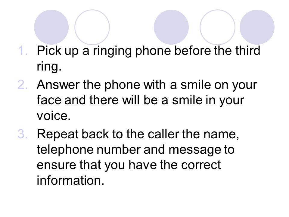 Pick up a ringing phone before the third ring.