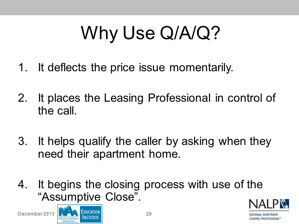 Why Use Q/A/Q It deflects the price issue momentarily.
