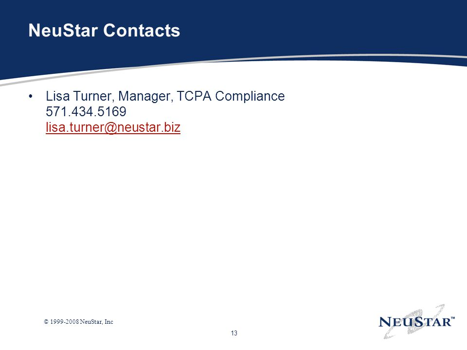 NeuStar Contacts Lisa Turner, Manager, TCPA Compliance 571.434.5169