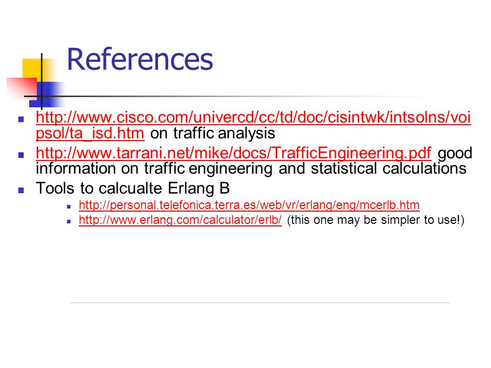 References http://www.cisco.com/univercd/cc/td/doc/cisintwk/intsolns/voipsol/ta_isd.htm on traffic analysis.