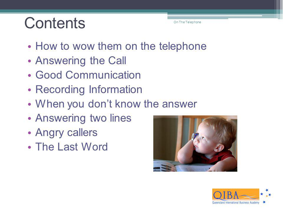 Contents How to wow them on the telephone Answering the Call