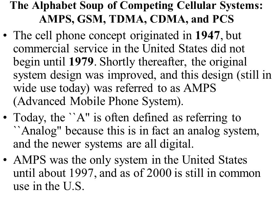 The Alphabet Soup of Competing Cellular Systems: AMPS, GSM, TDMA, CDMA, and PCS