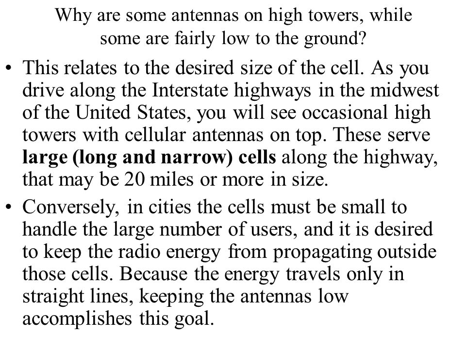 Why are some antennas on high towers, while some are fairly low to the ground