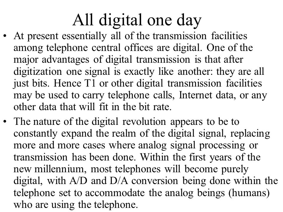 All digital one day