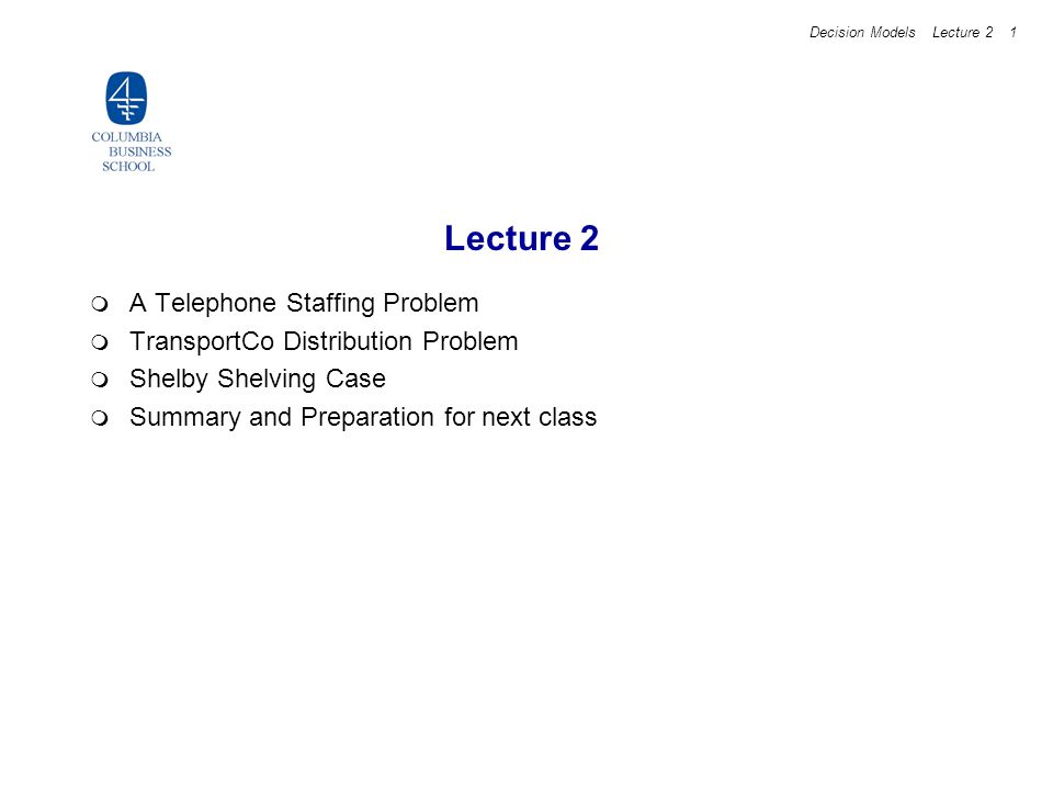 Lecture 2 A Telephone Staffing Problem