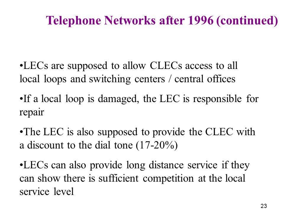 Telephone Networks after 1996 (continued)