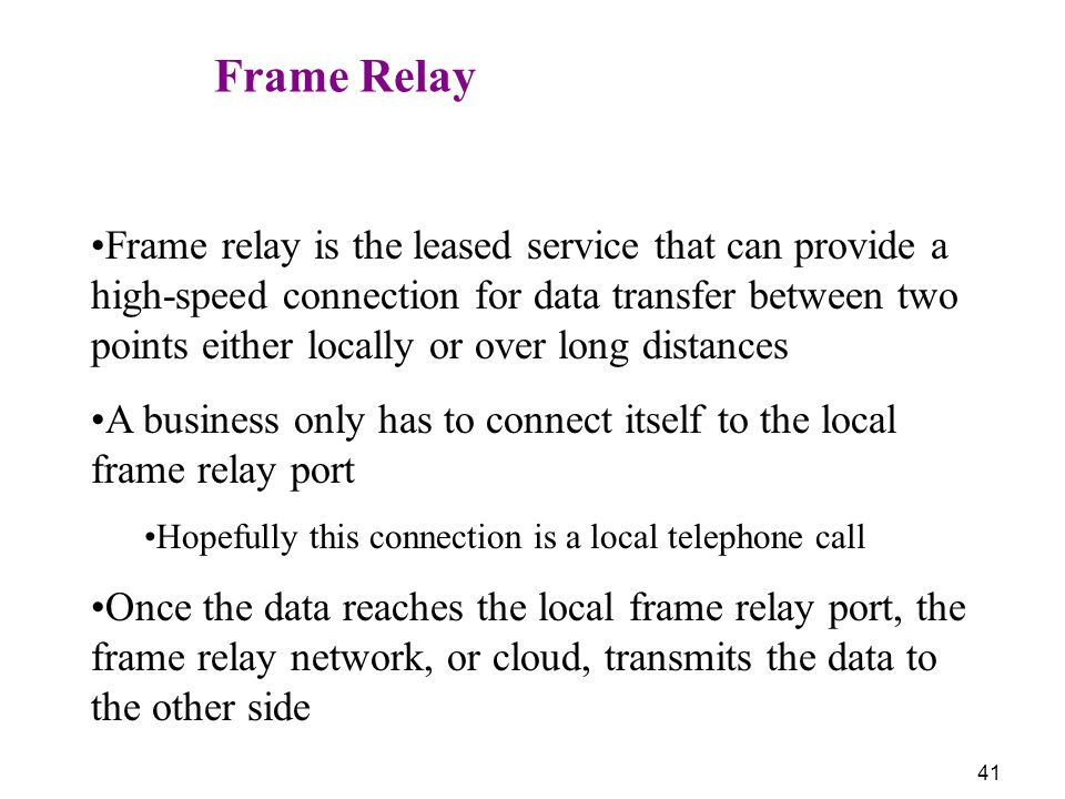 A business only has to connect itself to the local frame relay port