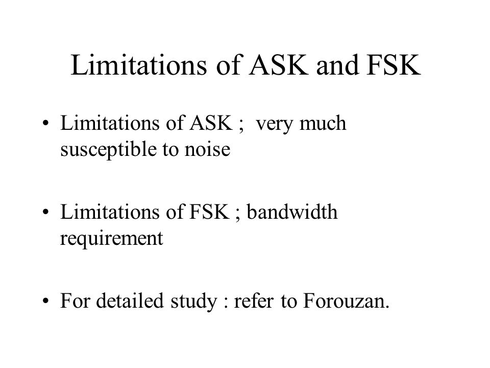 Limitations of ASK and FSK