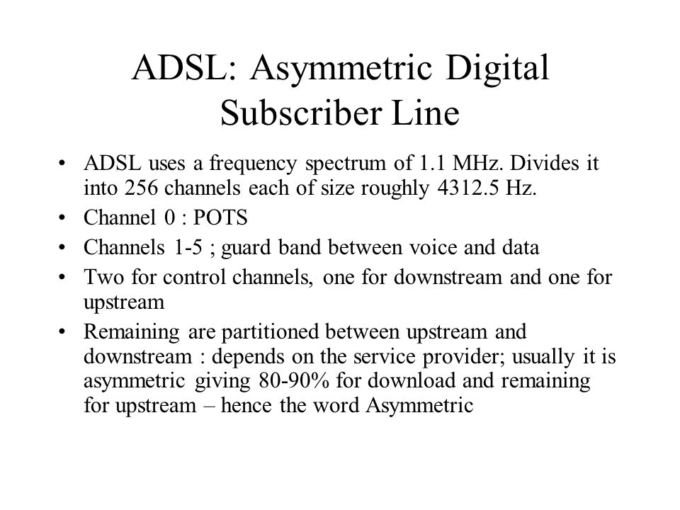ADSL: Asymmetric Digital Subscriber Line