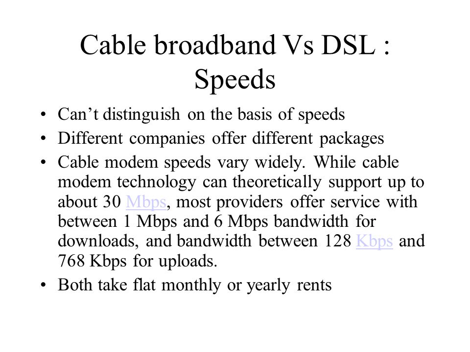 Cable broadband Vs DSL : Speeds