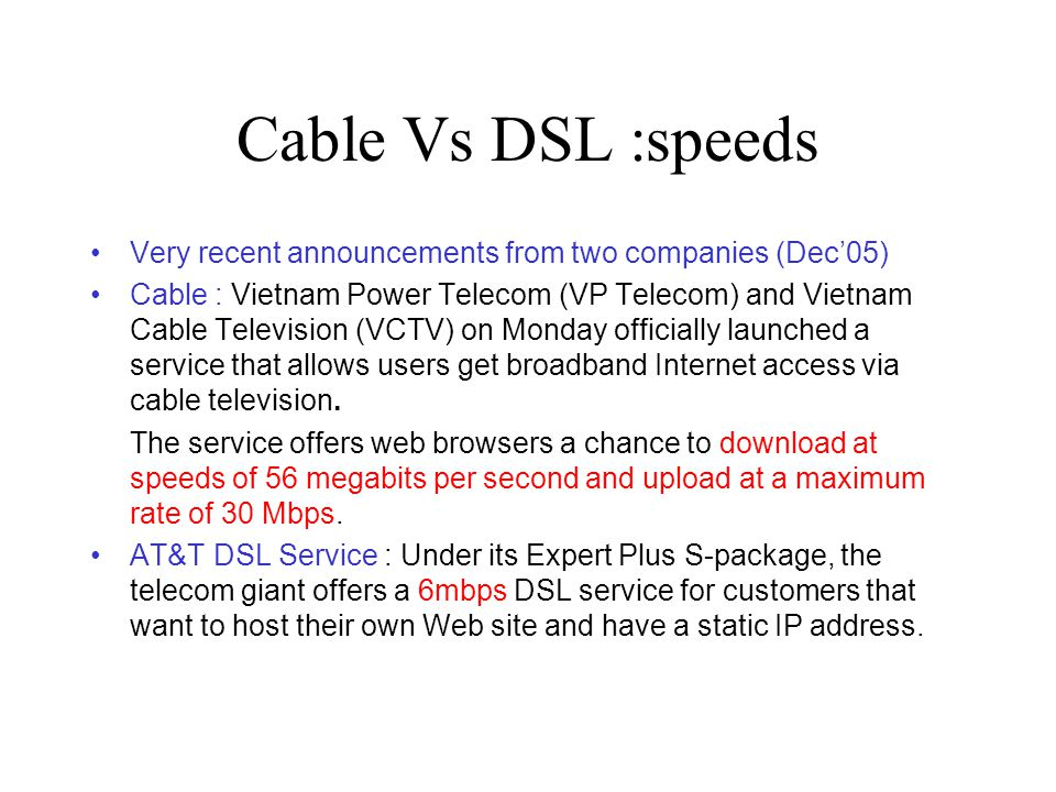 Cable Vs DSL :speeds Very recent announcements from two companies (Dec'05)