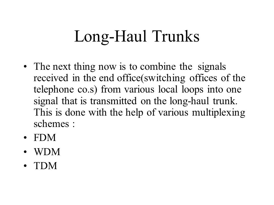 Long-Haul Trunks