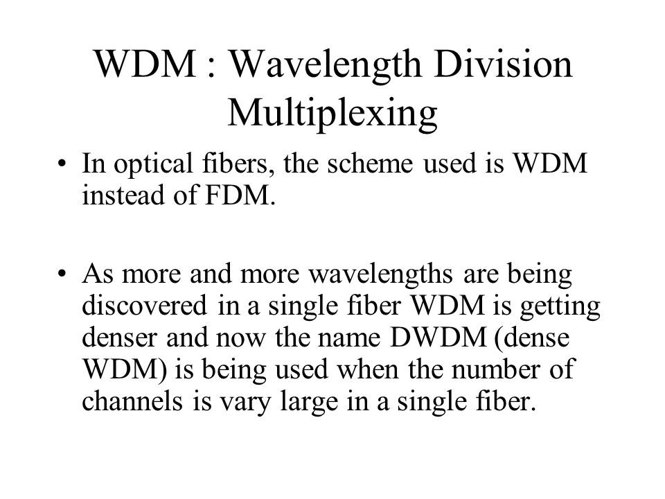 WDM : Wavelength Division Multiplexing