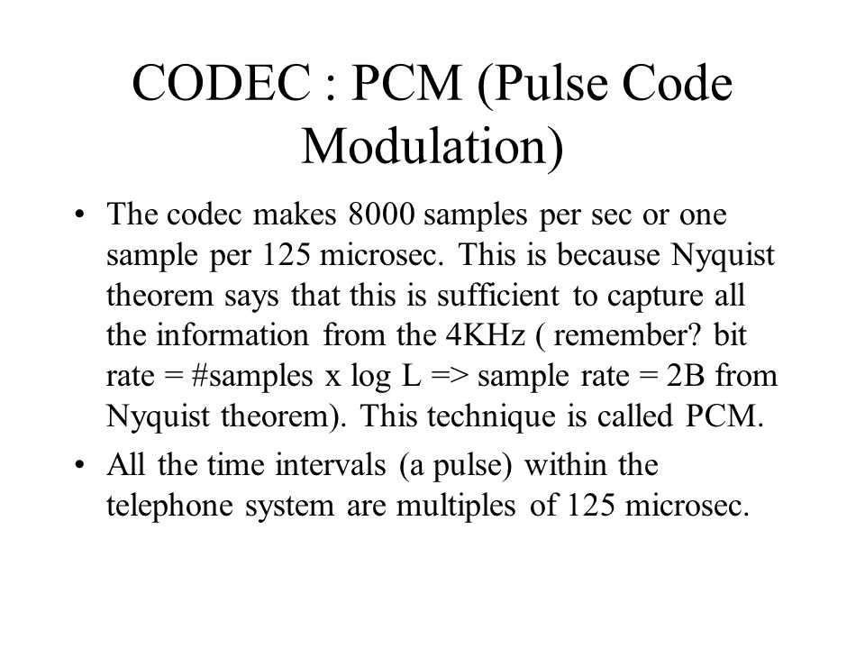 CODEC : PCM (Pulse Code Modulation)