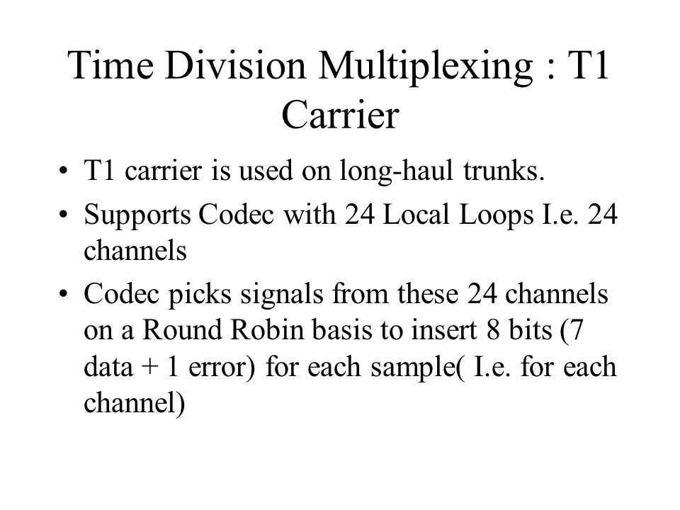 Time Division Multiplexing : T1 Carrier