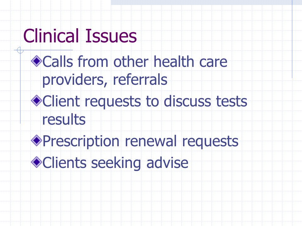 Clinical Issues Calls from other health care providers, referrals