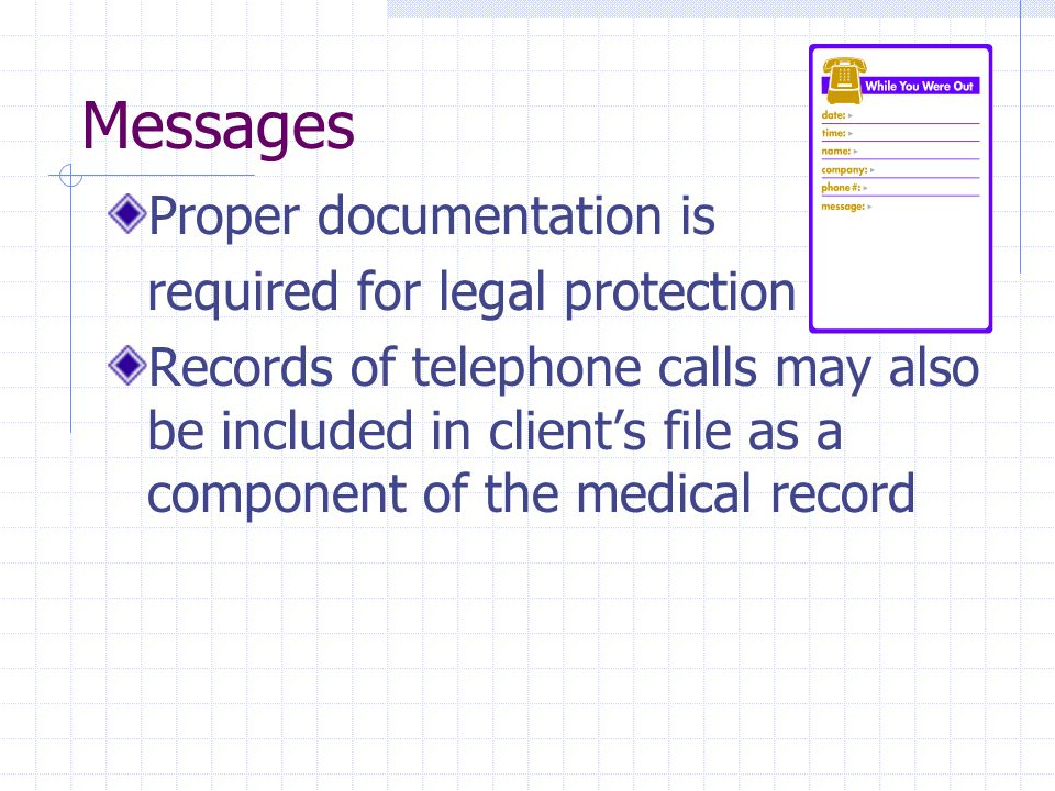 Messages Proper documentation is required for legal protection