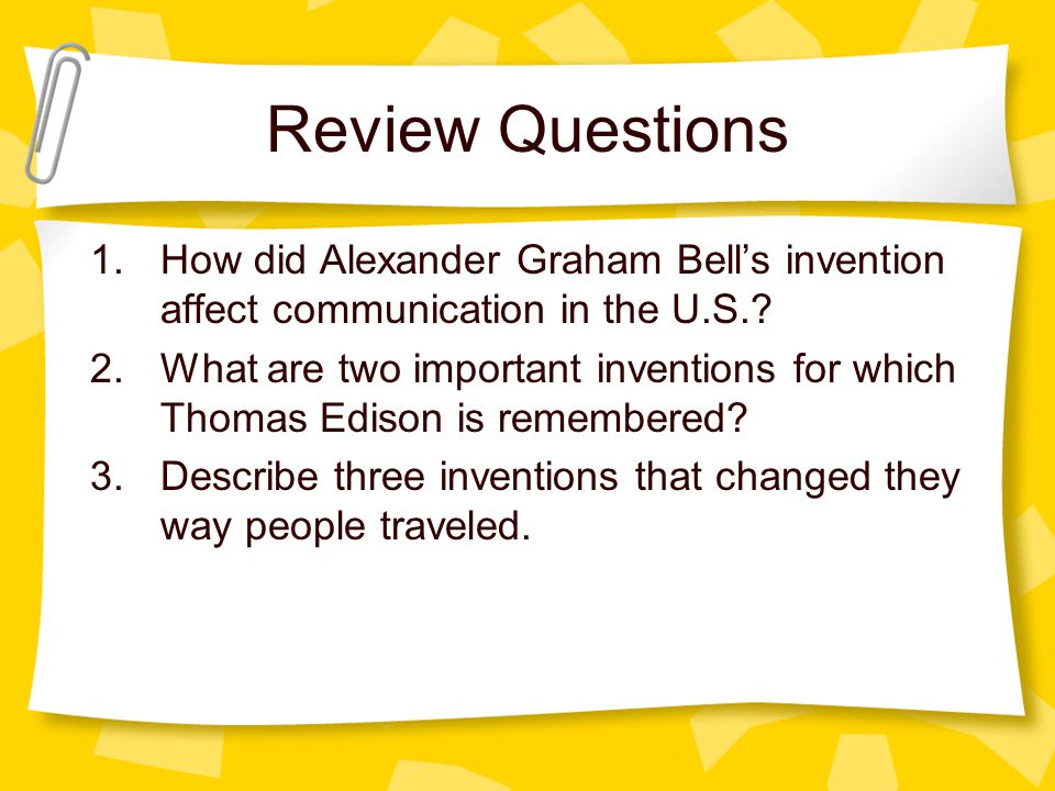 Review Questions How did Alexander Graham Bell's invention affect communication in the U.S.