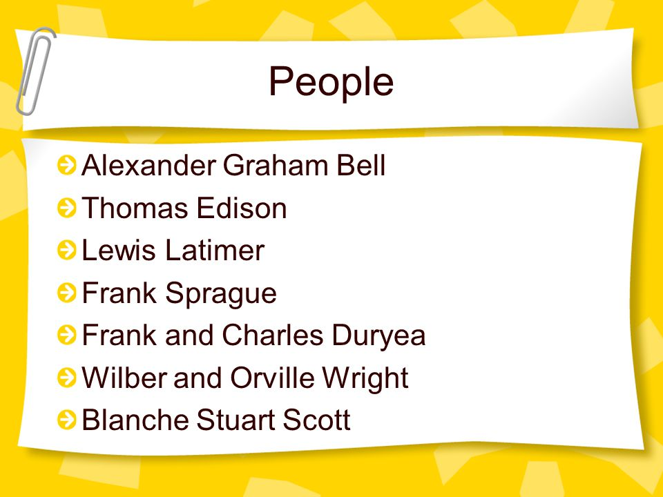 People Alexander Graham Bell Thomas Edison Lewis Latimer Frank Sprague