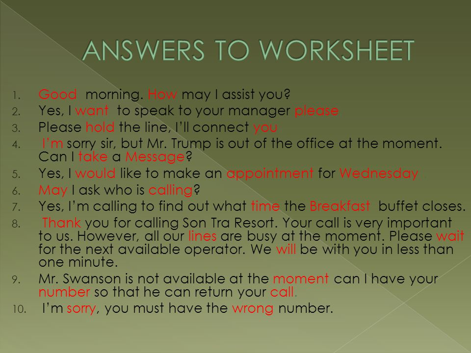 ANSWERS TO WORKSHEET Good morning. How may I assist you
