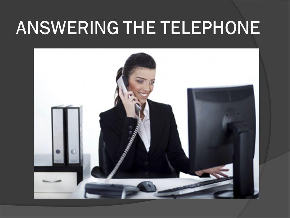 ANSWERING THE TELEPHONE