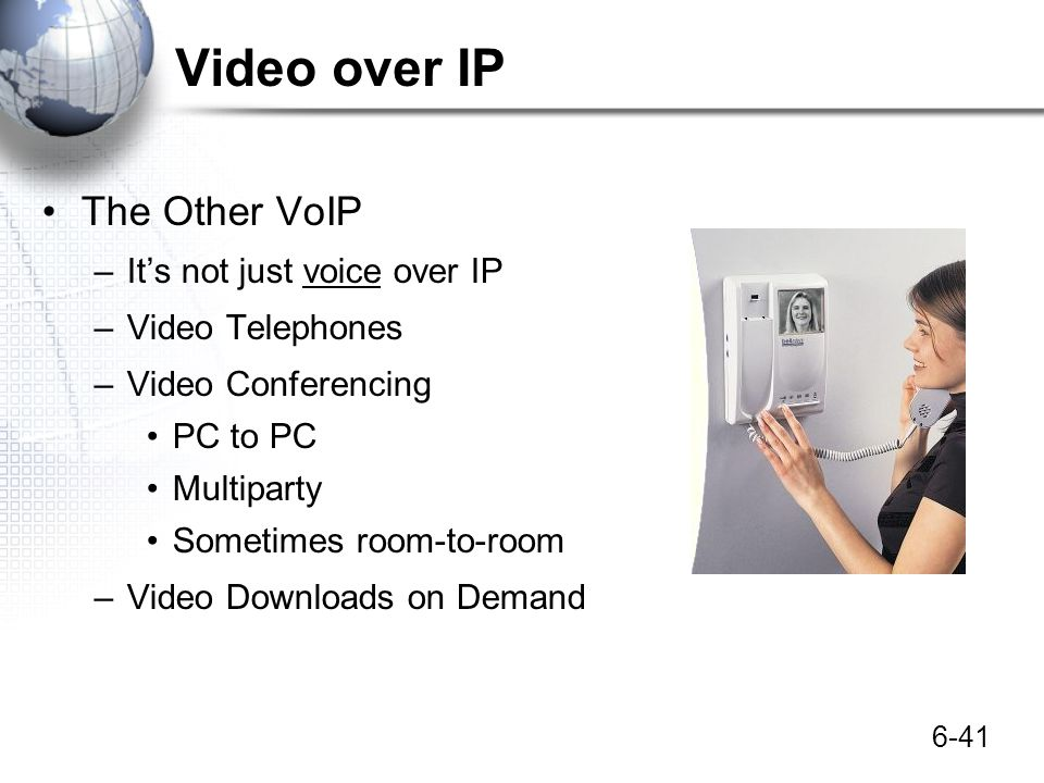 Video over IP The Other VoIP It's not just voice over IP