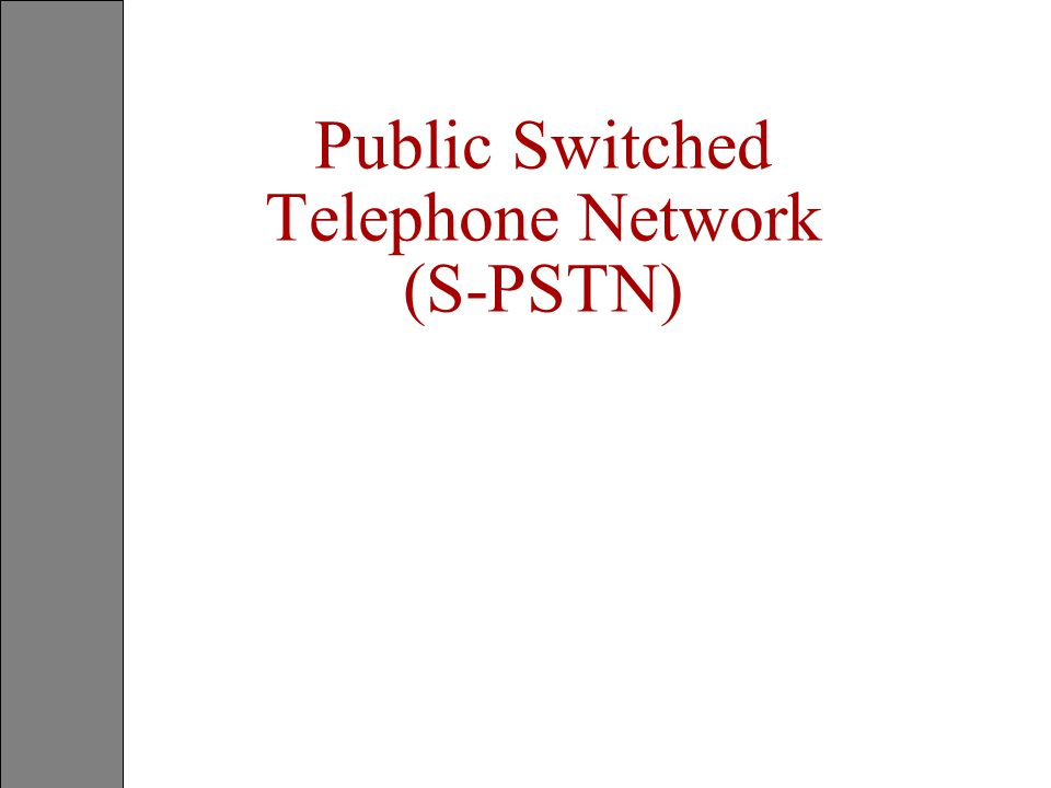 Public switched telephone network s pstn ppt download public switched telephone network s pstn publicscrutiny Images
