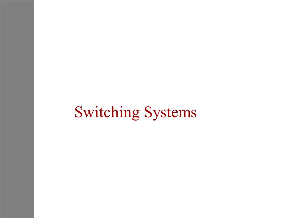 Switching Systems Switching