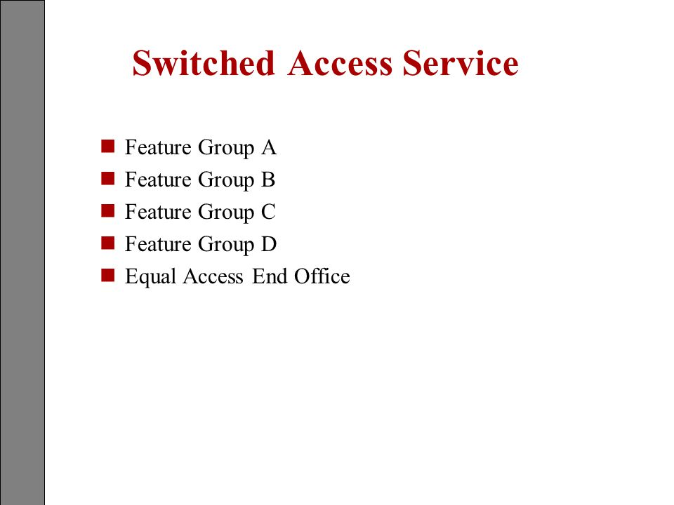 Switched Access Service