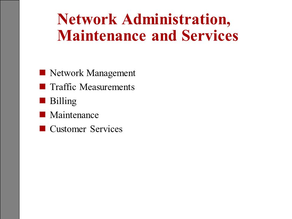 Network Administration, Maintenance and Services