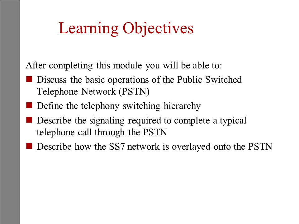 Learning Objectives After completing this module you will be able to: