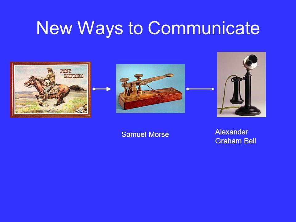 New Ways to Communicate