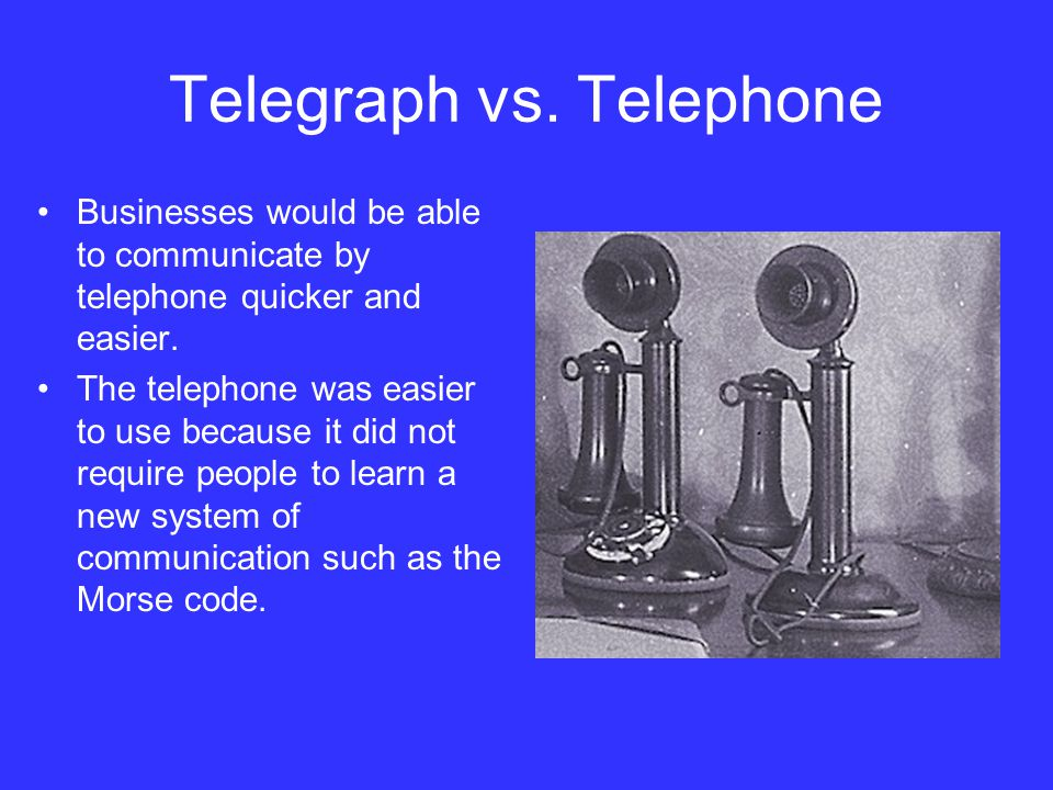 Telegraph vs. Telephone