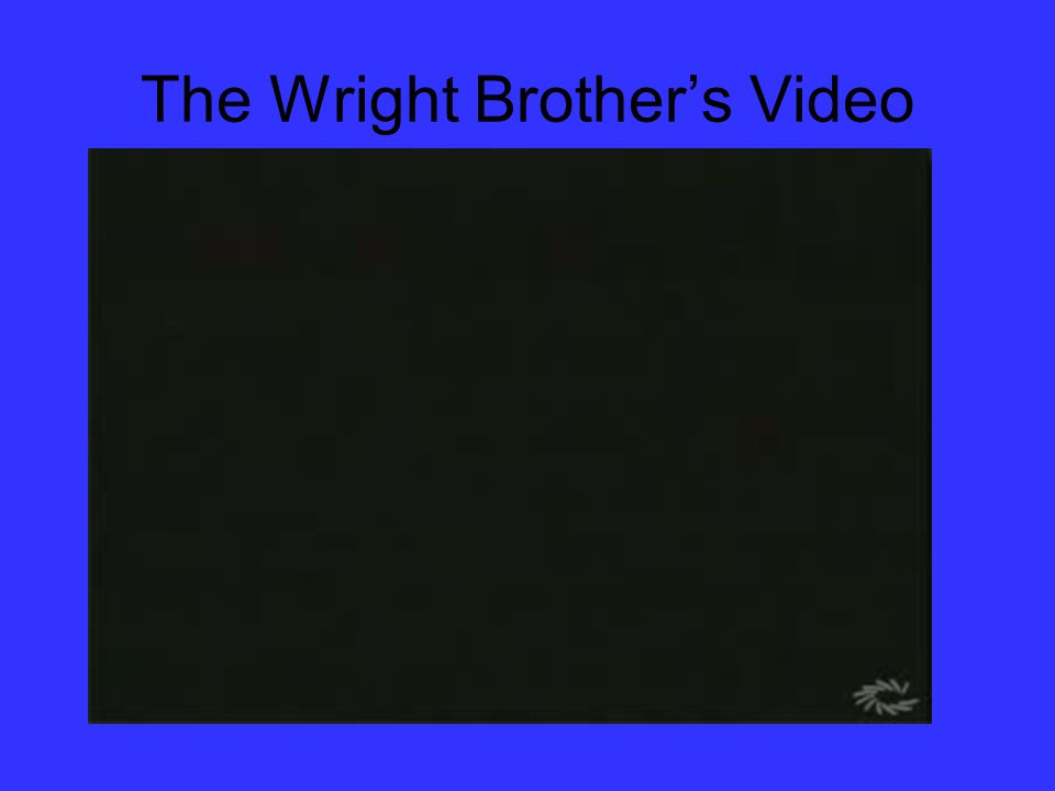 The Wright Brother's Video