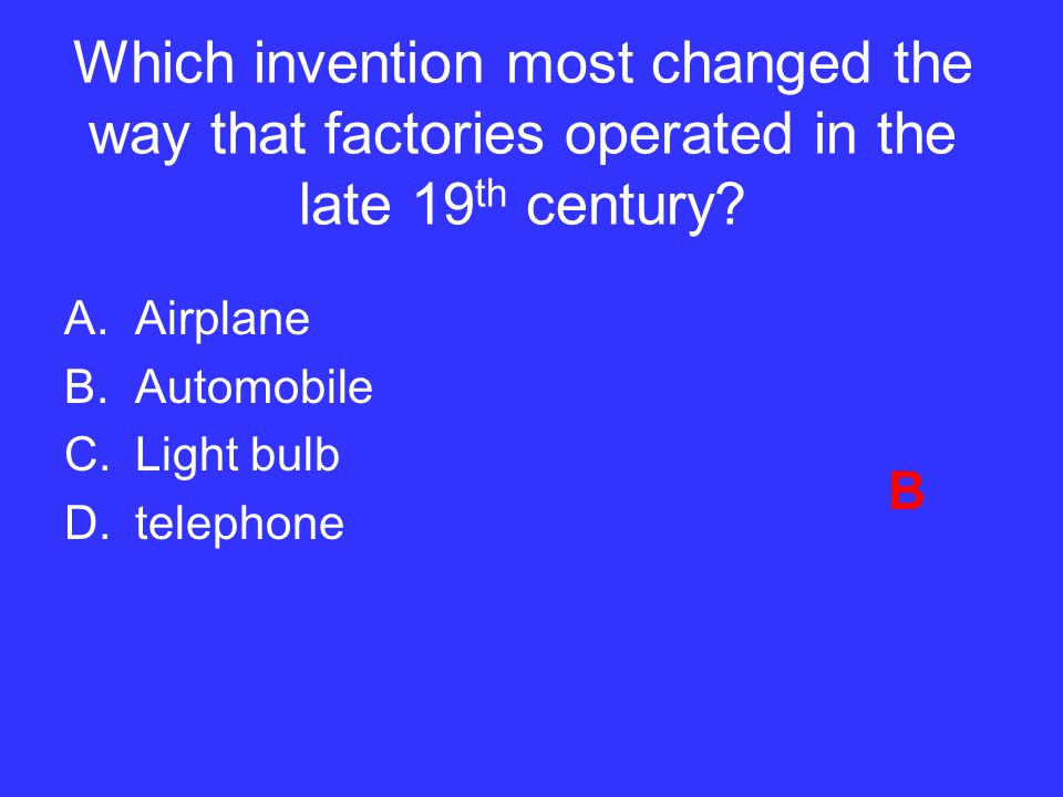 Which invention most changed the way that factories operated in the late 19th century