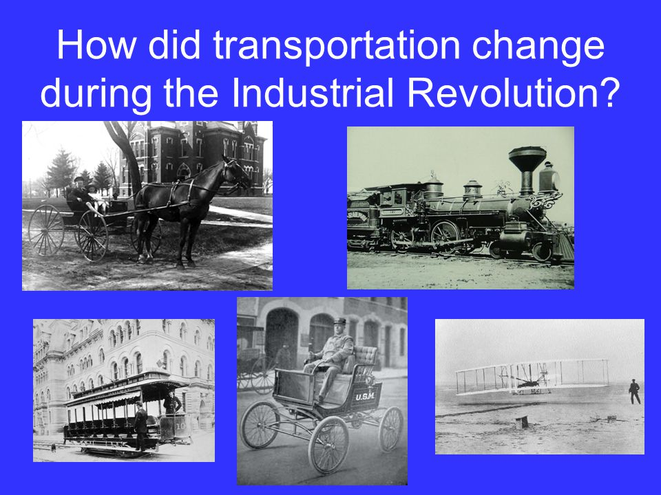How did transportation change during the Industrial Revolution