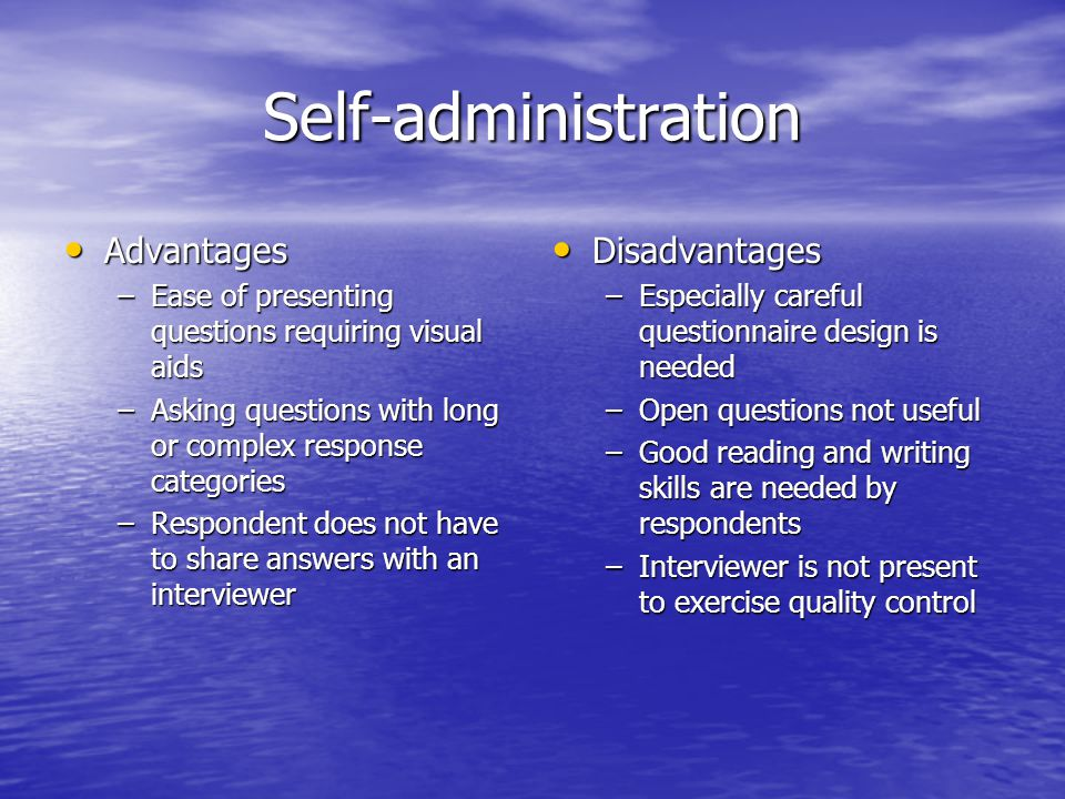 Self-administration Advantages Disadvantages