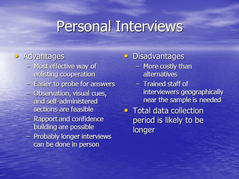 Personal Interviews Advantages Disadvantages
