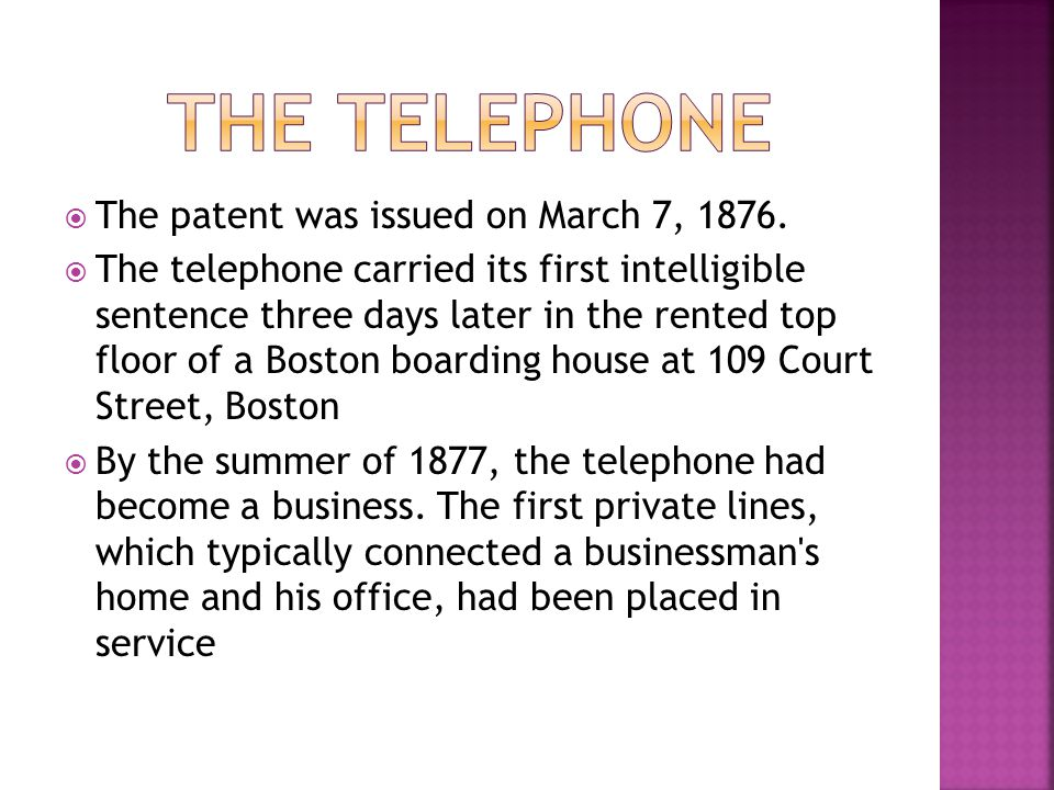 The Telephone The patent was issued on March 7, 1876.