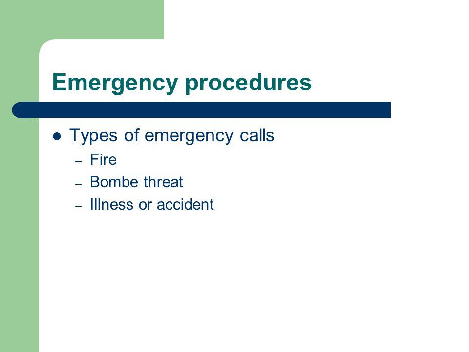 Emergency procedures Types of emergency calls Fire Bombe threat