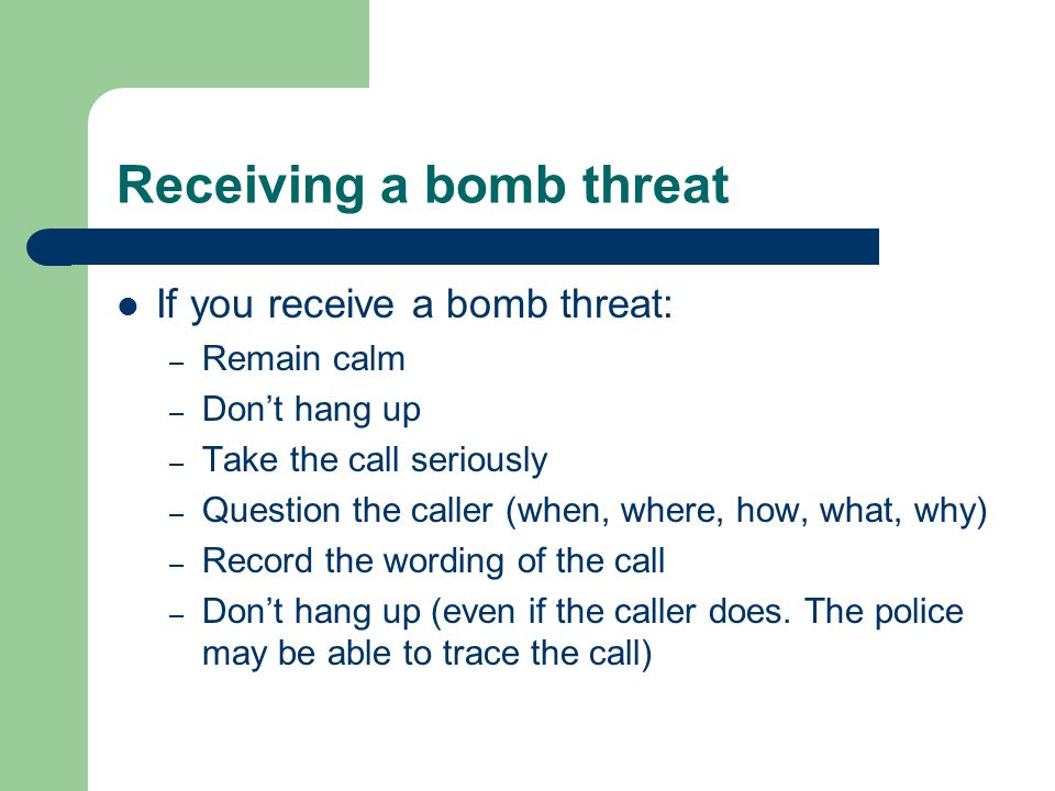 Receiving a bomb threat
