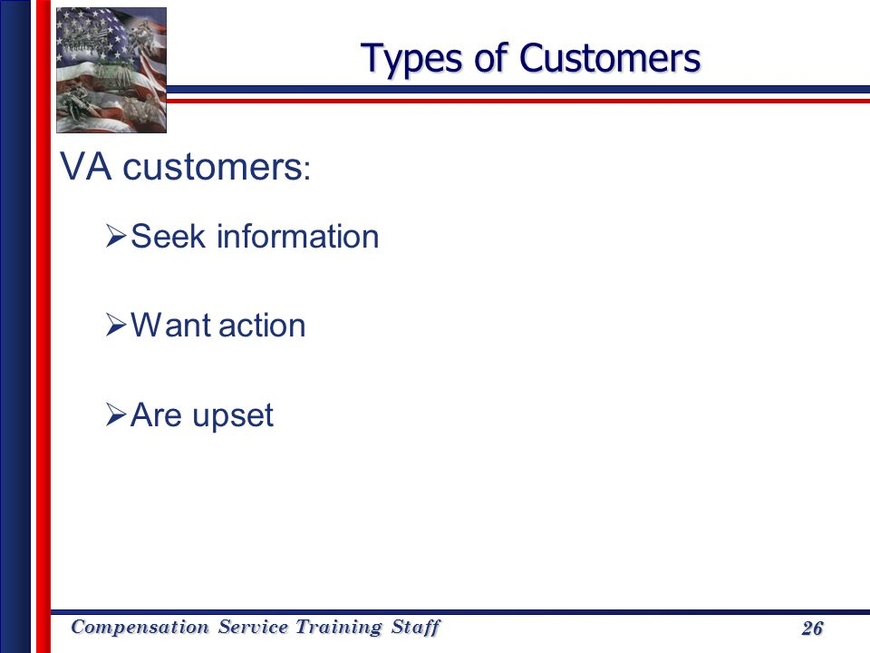 Types of Customers VA customers: Seek information Want action