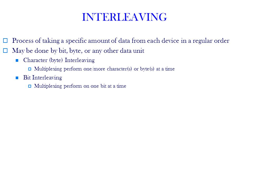 INTERLEAVING Process of taking a specific amount of data from each device in a regular order. May be done by bit, byte, or any other data unit.