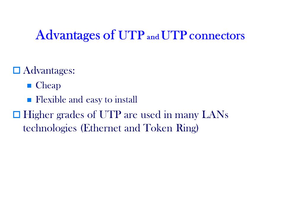 Advantages of UTP and UTP connectors