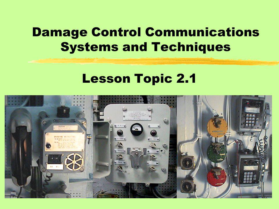 Damage Control Communications Systems and Techniques