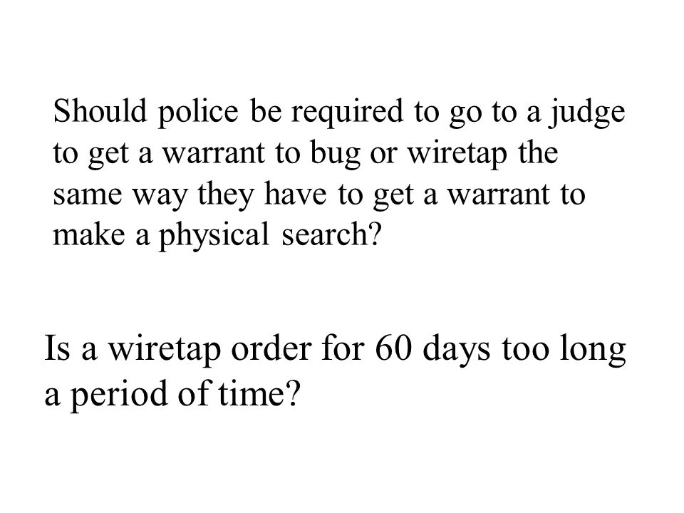 Is a wiretap order for 60 days too long a period of time