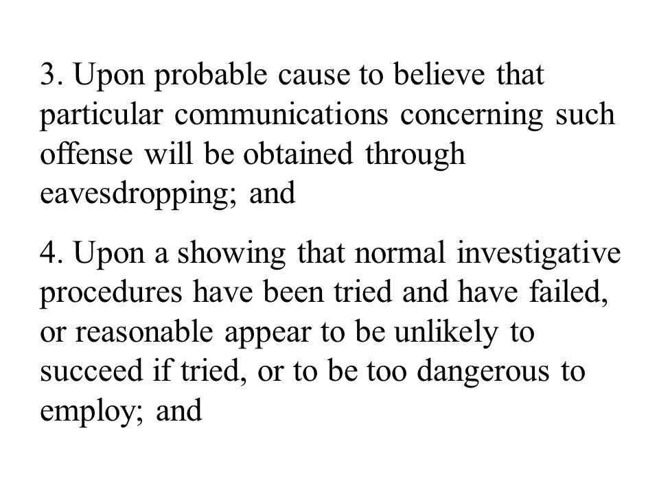 3. Upon probable cause to believe that particular communications concerning such offense will be obtained through eavesdropping; and